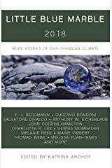 Little Blue Marble 2018: More Stories of Our Changing Climate Kindle Edition