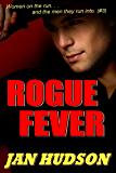 Rogue Fever (Women on the Run. . .and the men they run into Book 3)