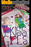 I Kiss Girls