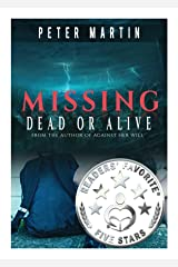 Missing - Dead or Alive (A Gripping Psychological Suspense Novel) Kindle Edition