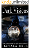 Dark Visions: an anthology of 34 horror stories from 27 authors (The Box Under The Bed Book 2)