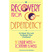 Recovery from Co-Dependency: It's Never Too Late to Reclaim Your Childhood