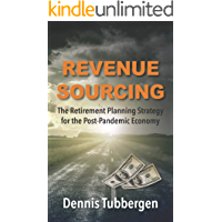 Revenue Sourcing: The Retirement Planning Strategy for the Post-Pandemic Economy
