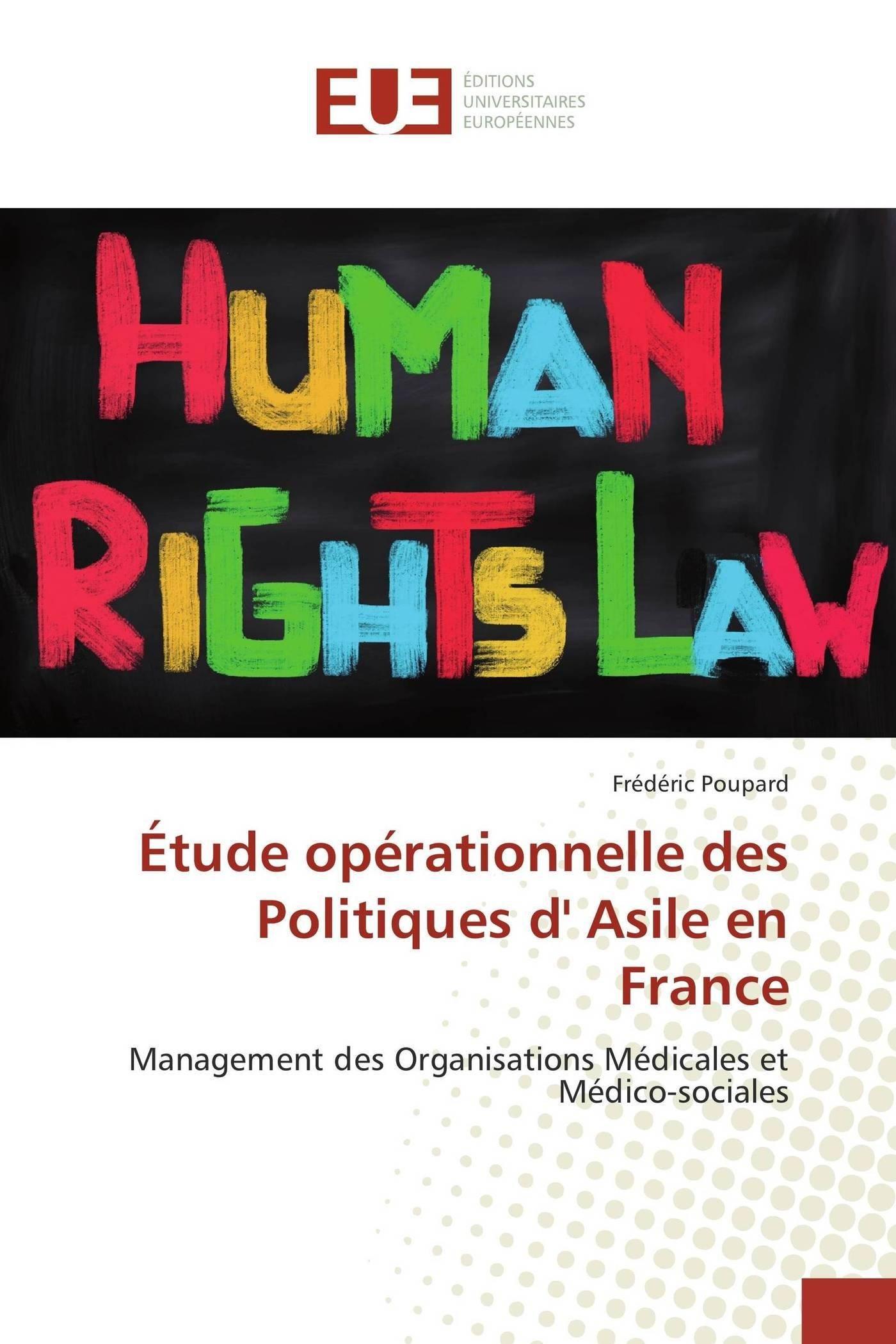 Étude opérationnelle des Politiques d' Asile en France: Management des Organisations Médicales et Médico-sociales (French Edition) pdf epub