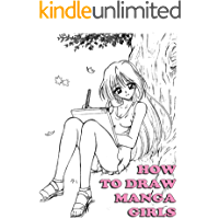 How To Draw Manga Girls: Basic Guide To Drawing Amazing Manga Characters (How To Draw Anime and Manga Like a Pro Book 12…