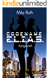 Codename E.L.I.A.S.: Kaltgestellt (Band 1) (German Edition)