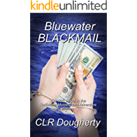 Bluewater Blackmail: The 16th Novel in the Caribbean Mystery and Adventure Series (Bluewater Thrillers)