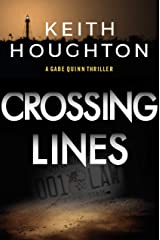 Crossing Lines: A breathtaking mystery thriller with a heart-stopping killer twist. (Gabe Quinn Thriller Series Book 2) Kindle Edition