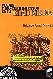 Viajes y descubrimientos en la Edad Media (Historia universal. Medieval)