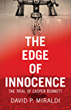 The Edge of Innocence: The Trial of Casper Bennett