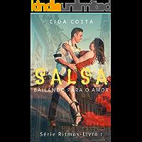 Salsa: Bailando Para o Amor (Série Ritmos-Livro1)