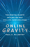 Online Gravity: The Unseen Force Driving the way you Live, Earn and Learn (English Edition)