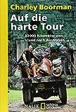 Auf die harte Tour: unter Mitarbeit von Jeff Gulvin<BR>30 000 Kilometer von Irland nach Australien