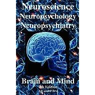 Neuroscience: Neuropsychology, Neuropsychiatry, Behavioral Neurology, Brain & Mind. (Advanced Text)