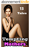 13 Tempting Mothers (Mature MILF Older Woman Younger Man Short Story Collection)(First Time Naughty Stories)(Forbidden Fantasies and Rough, Deep Dreams ... Bundle) Age of Seduction (English Edition)