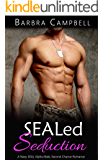 SEALed Seduction: A Navy SEAL Alpha Male, Second Chance Romance (Getting Wet on the Beach Book 2)