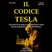 Il Codice Tesla: CODEX SECOLARIUM SAGA  VOL 1 (Italian Edition)