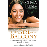The Girl on the Balcony: Olivia Hussey Finds Life after Romeo and Juliet