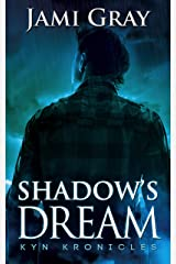 Shadow's Dream: Kyn Kronicles Book 5 Kindle Edition