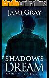 Shadow's Dream: Kyn Kronicles Book 5