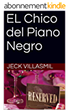 EL Chico del Piano Negro (Spanish Edition)