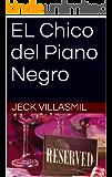 EL Chico del Piano Negro (Spanish Edition)