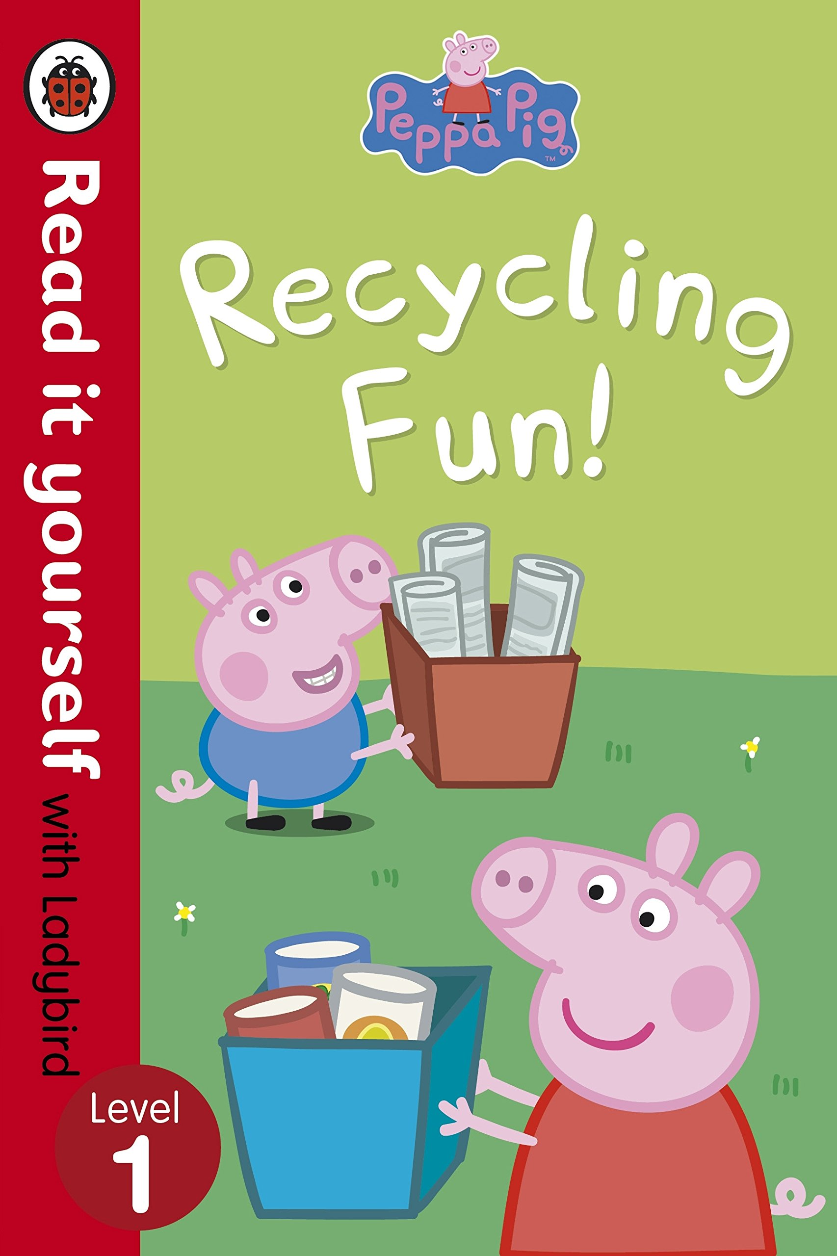 Peppa Pig  Recycling Fun   Read It Yourself With Ladybird  Level 1