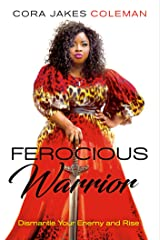 Ferocious Warrior: Dismantle Your Enemy and Rise Kindle Edition
