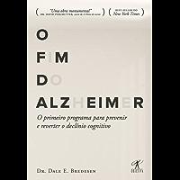 O fim do Alzheimer: O primeiro programa para prevenir e reverter o declínio cognitivo
