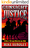 Gunsight Justice: The Avenging Angel: A Western Adventure (A Ride Through Heaven And Hell Western Adventure Series Book 1)