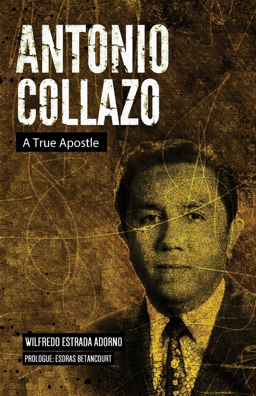 Read Online Antonio Collazo: A True Apostle pdf