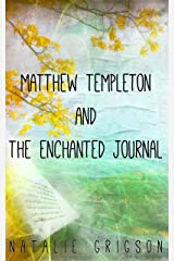 Matthew Templeton and the Enchanted Journal Kindle Edition