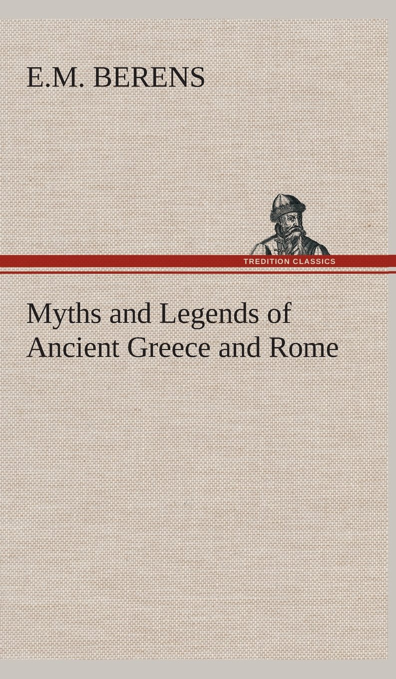 Myths and Legends of Ancient Greece and Rome PDF