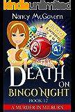 Death On Bingo Night: A Culinary Cozy Mystery With A Delicious Recipe (A Murder In Milburn Book 12)