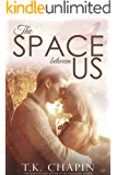 The Space Between Us: A Inspirational Christian Romance