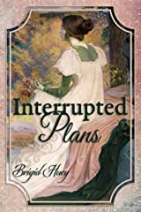 Interrupted Plans: A Pride & Prejudice Variation Kindle Edition