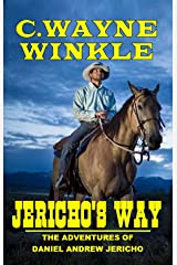"""Jericho's Way: The Adventures Of Daniel Andrew Jericho: A Western Adventure From The Author of """"Tennyson 'Ten' St. John - The Searcher"""" Kindle Edition"""