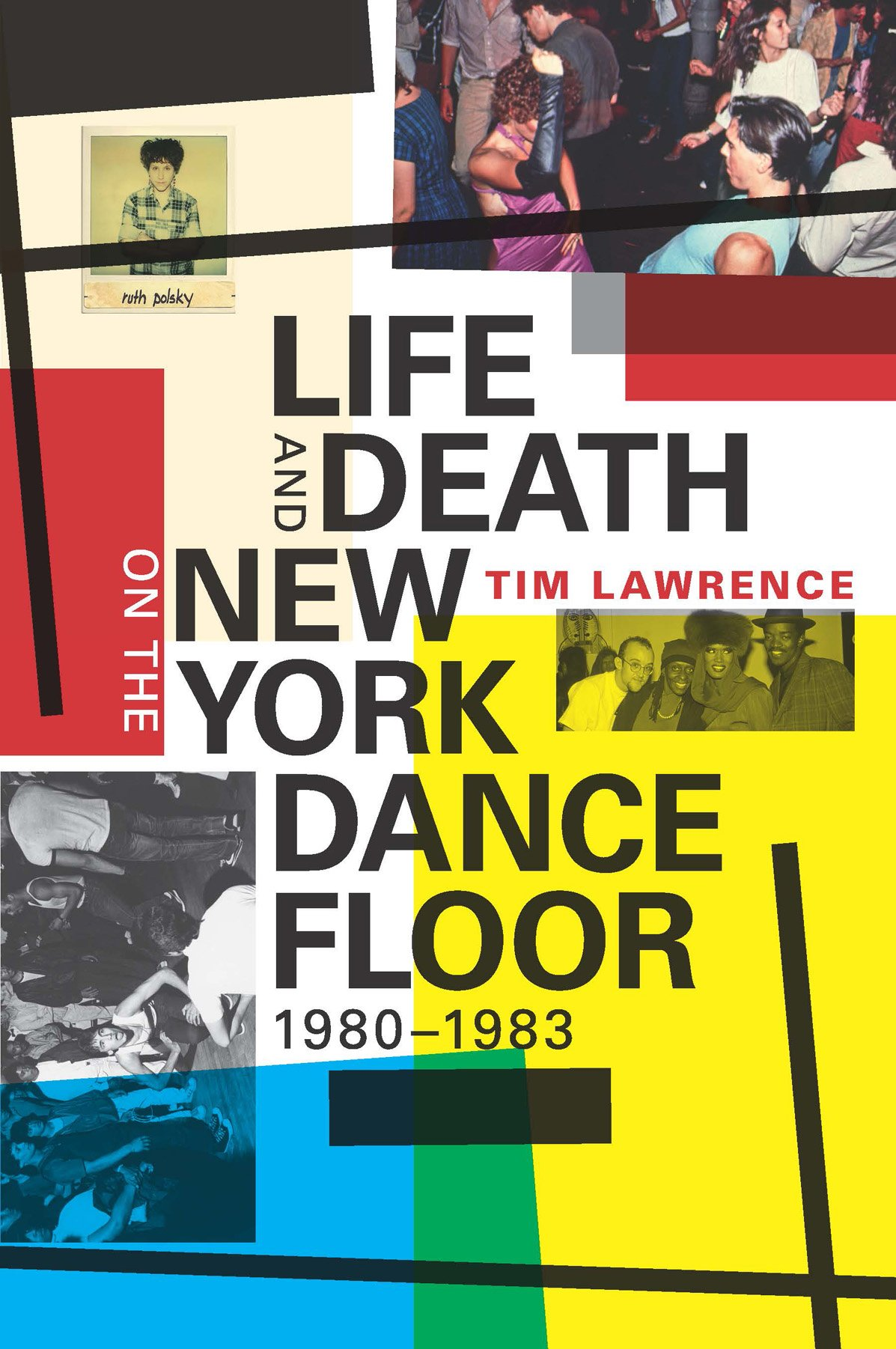 Life And Death On The New York Dance Floor, 19801983