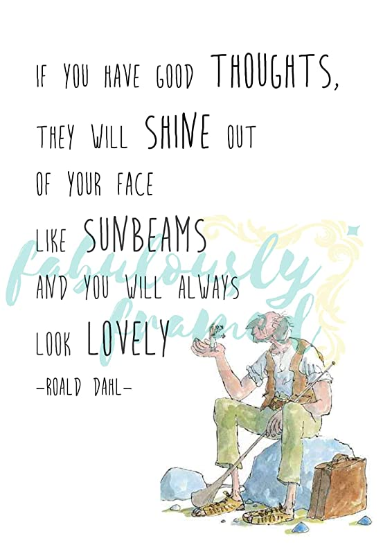 Vintage BFG Roald Dahl print - 'If you have good thoughts, they will shine out of your face like sunbeams and you will always look lovely'