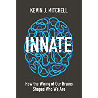 Innate: How the Wiring of Our Brains Shapes Who We Are (English Edition)