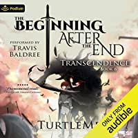 Transcendence: The Beginning After the End, Book 6
