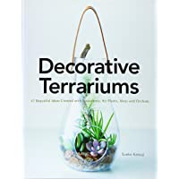Decorative Terrariums: 47 Beautiful Ideas Created with Succulent, Air Plants, Moss and Orchid