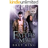 Faith's Mate: The Perfect Mate Series (Book 4): Running away from love to find it in the end