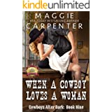 When A Cowboy Loves A Woman (Cowboys After Dark Book 9)