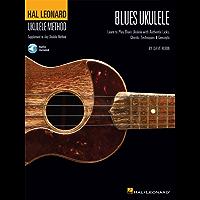 Hal Leonard Blues Ukulele: Learn to Play Blues Ukulele with Authentic Licks, Chords, Techniques & Concepts (Hal Leonard Ukulele Method)