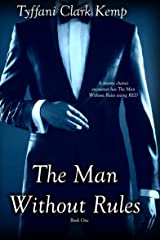 The Man Without Rules Kindle Edition