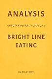 Analysis of Susan Peirce Thompson's Bright Line Eating by Milkyway