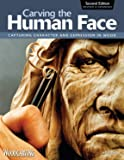 Carving the Human Face, Second Edition, Revised