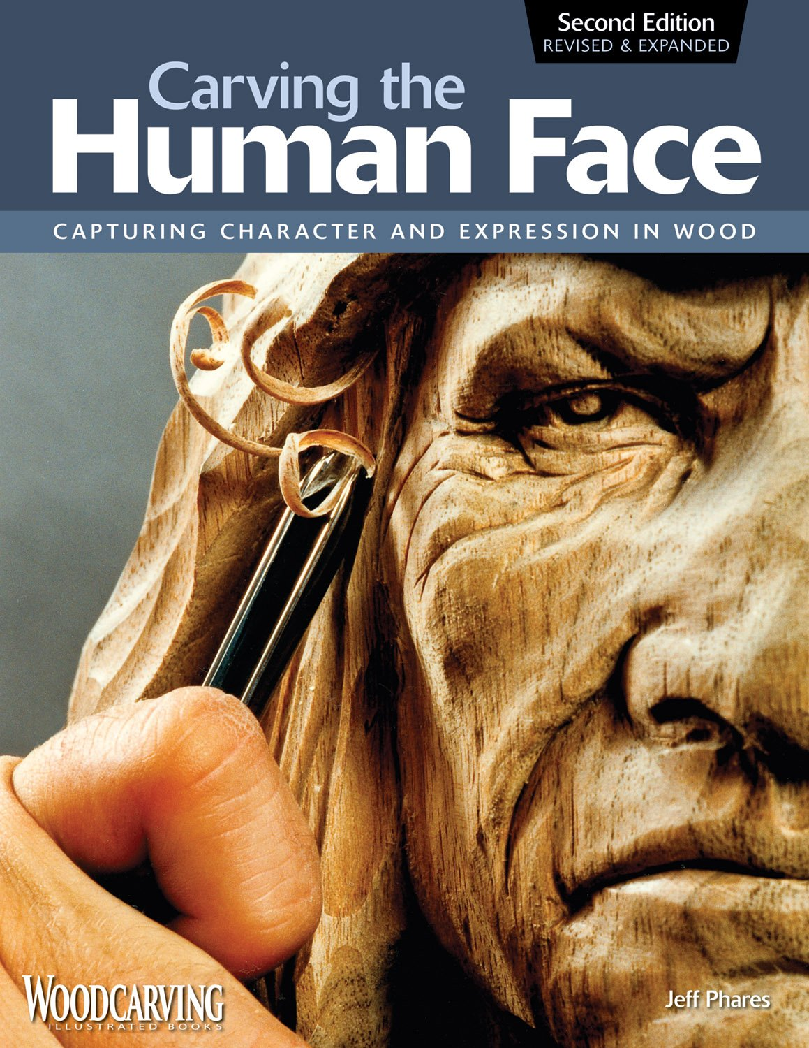 Carving the human face second edition revised expanded carving the human face second edition revised expanded capturing character and expression in wood jeff phares 9781565234246 amazon books fandeluxe Choice Image