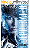 Deprecated: A Young Adult Dystopian Sci-fi Thriller